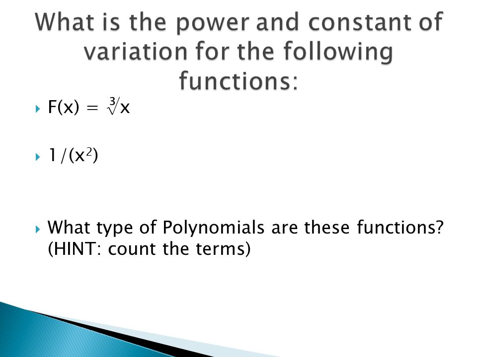 What is the power and constant of variation for the following functions: