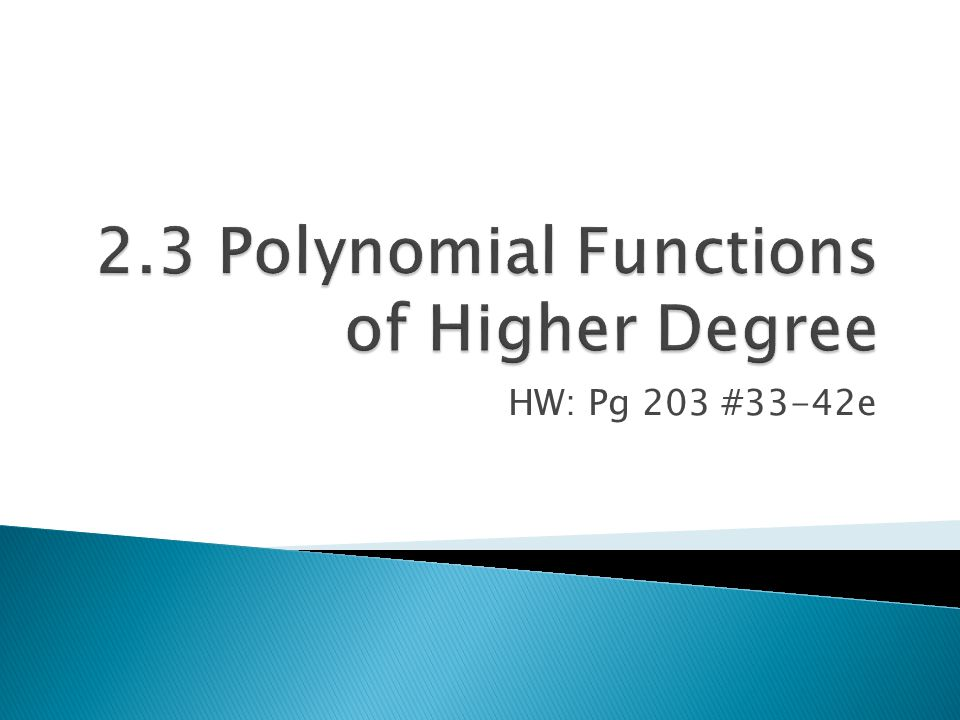 2.3 Polynomial Functions of Higher Degree