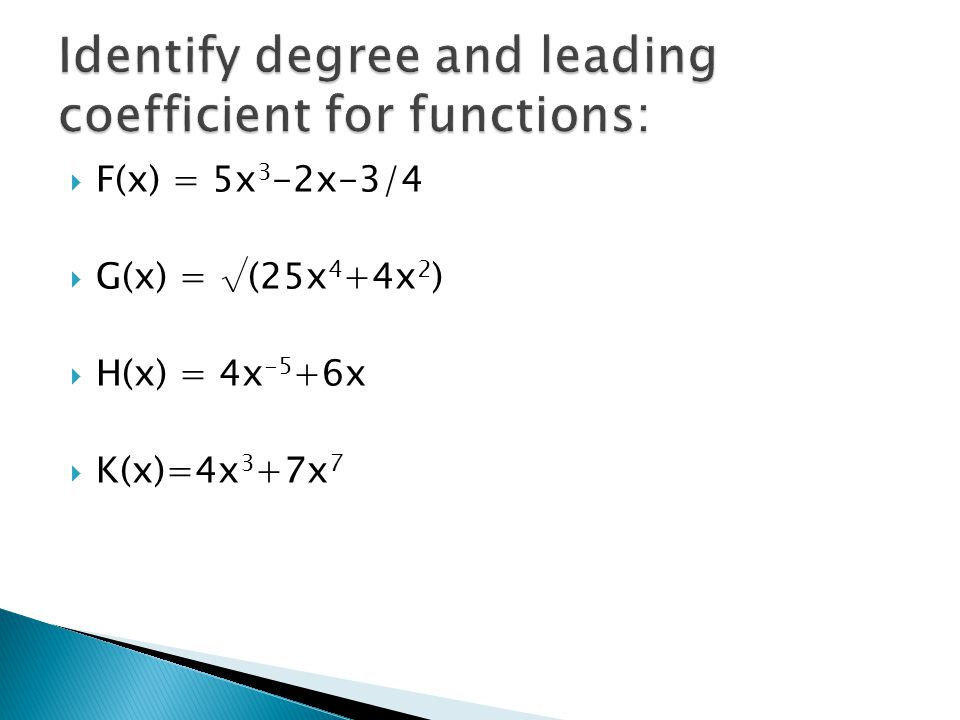 Identify degree and leading coefficient for functions: