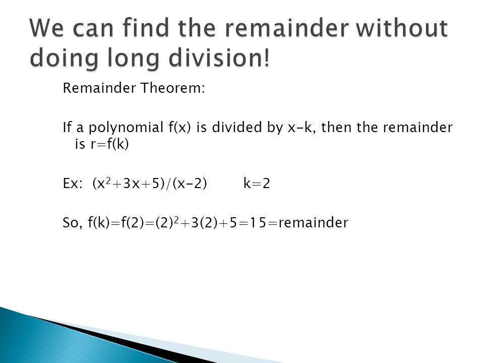 We can find the remainder without doing long division!