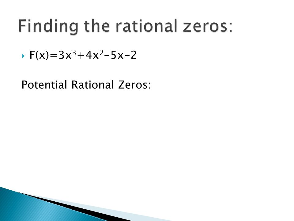 Finding the rational zeros: