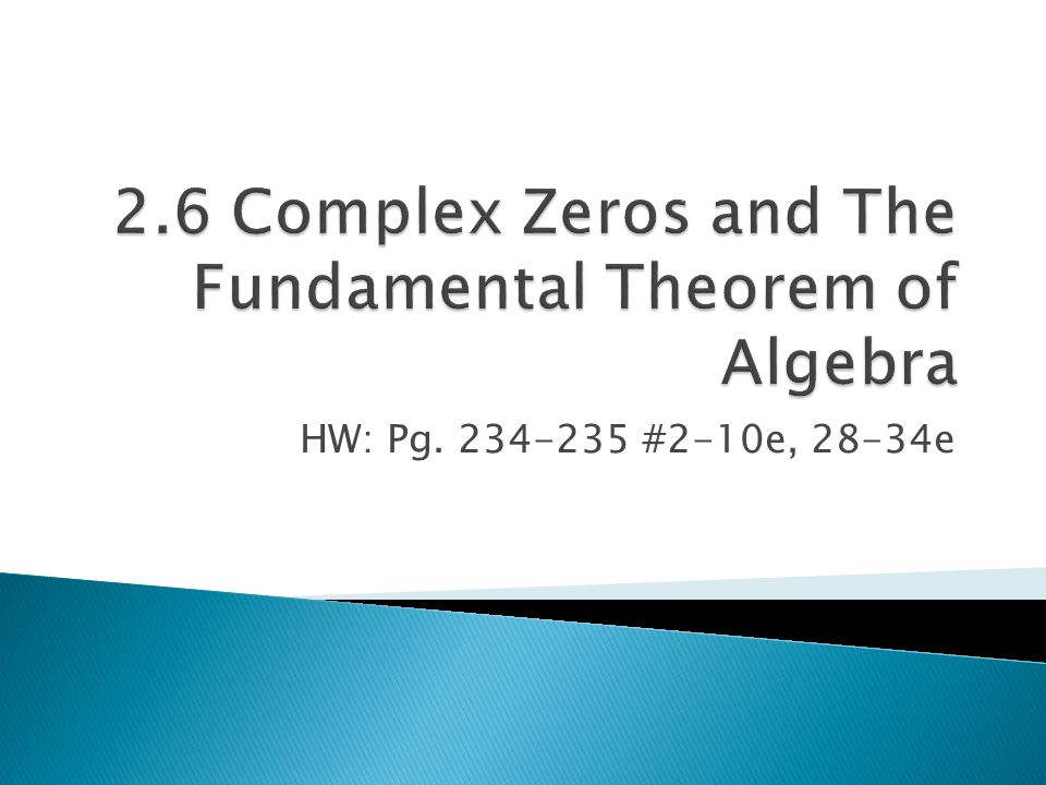 2.6 Complex Zeros and The Fundamental Theorem of Algebra