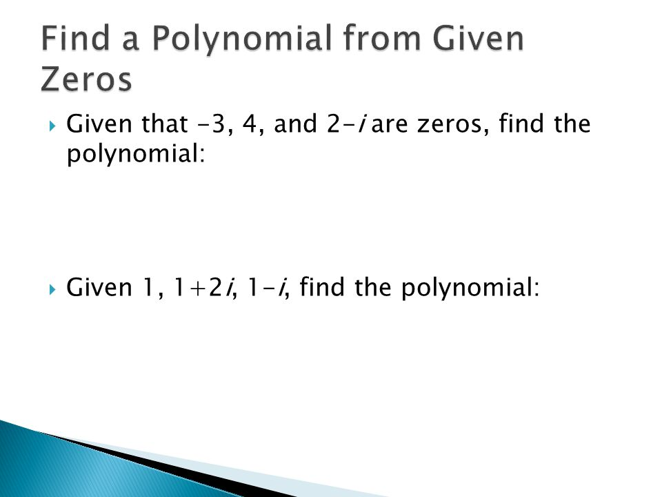 Find a Polynomial from Given Zeros