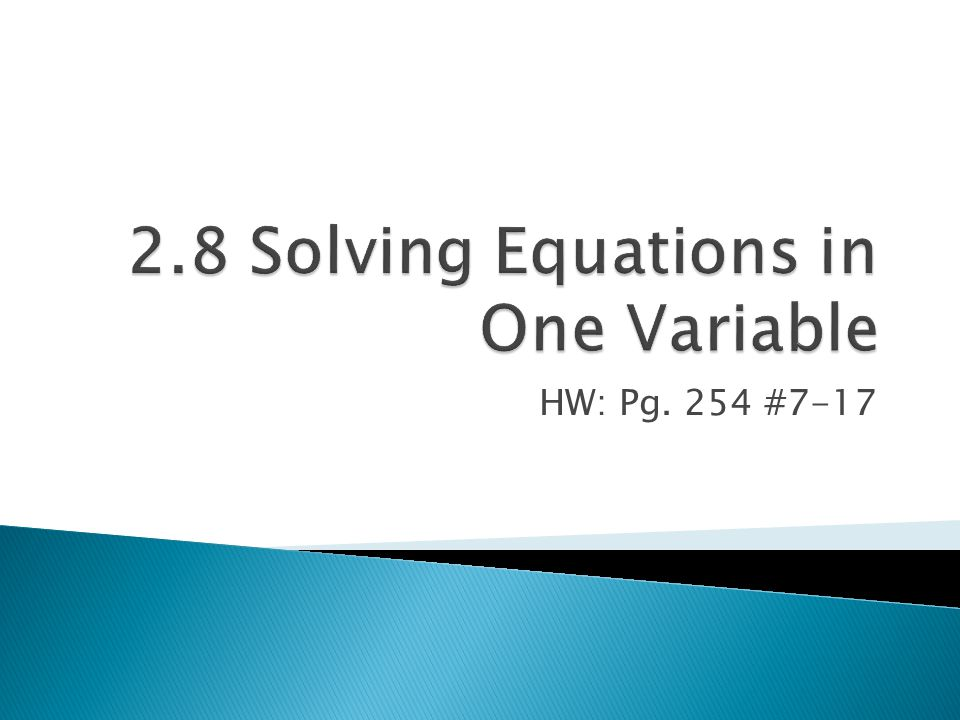 2.8 Solving Equations in One Variable
