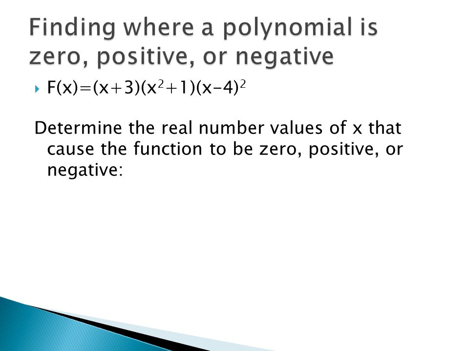 Finding where a polynomial is zero, positive, or negative