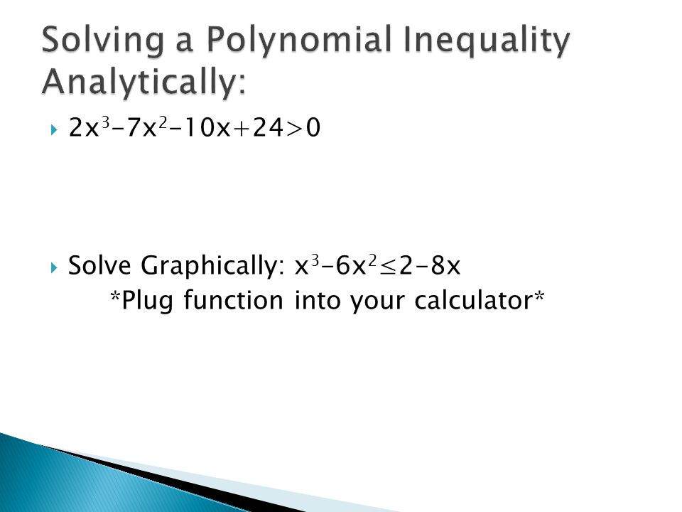 Solving a Polynomial Inequality Analytically: