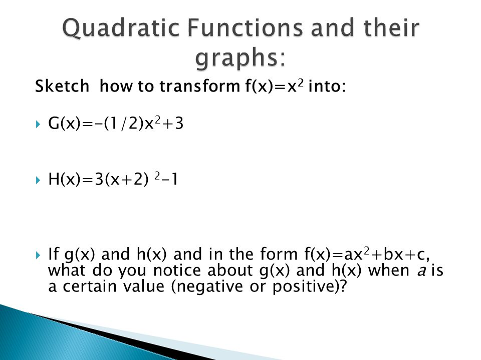 Quadratic Functions and their graphs: