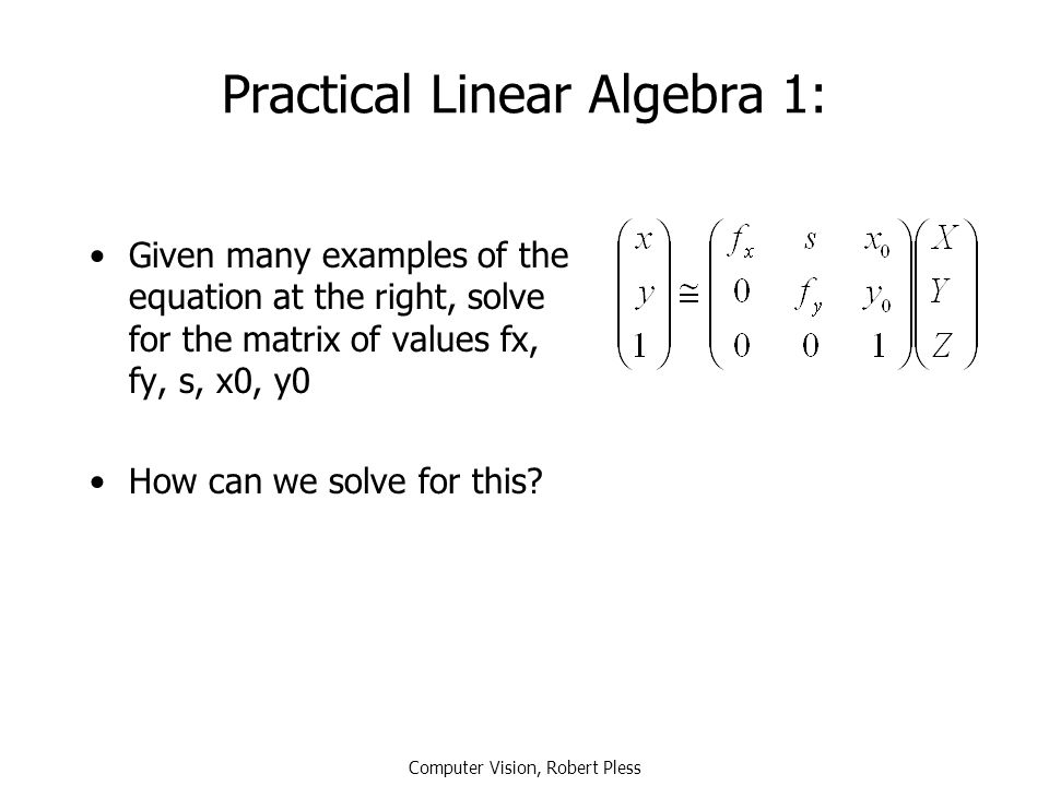 Practical Linear Algebra 1: