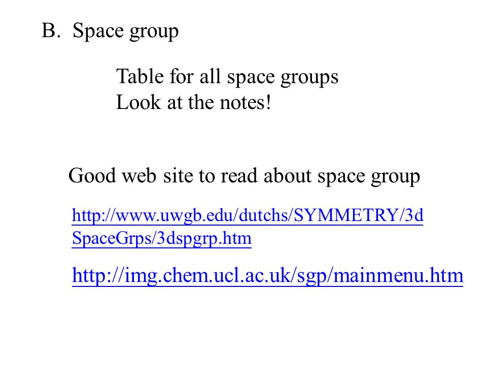 Table for all space groups Look at the notes!