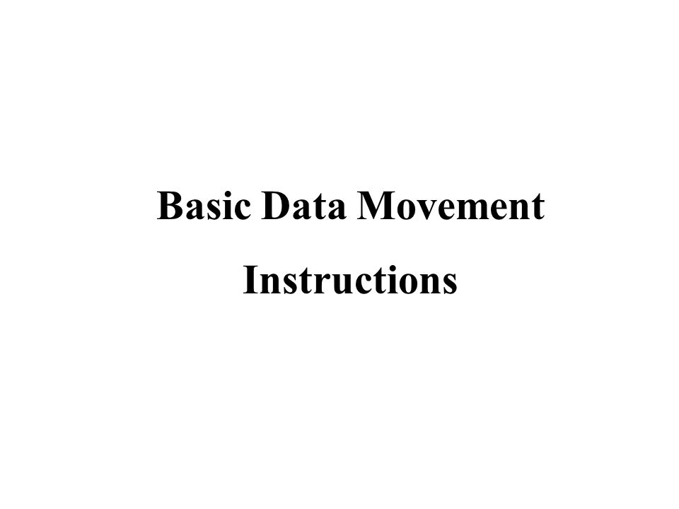 Basic Data Movement Instructions