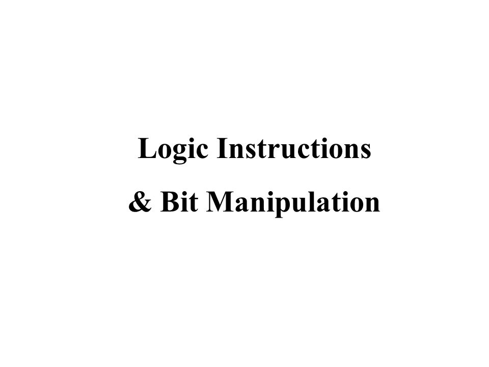 Logic Instructions & Bit Manipulation
