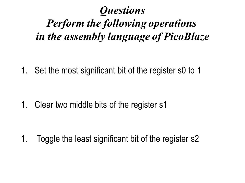 Perform the following operations in the assembly language of PicoBlaze