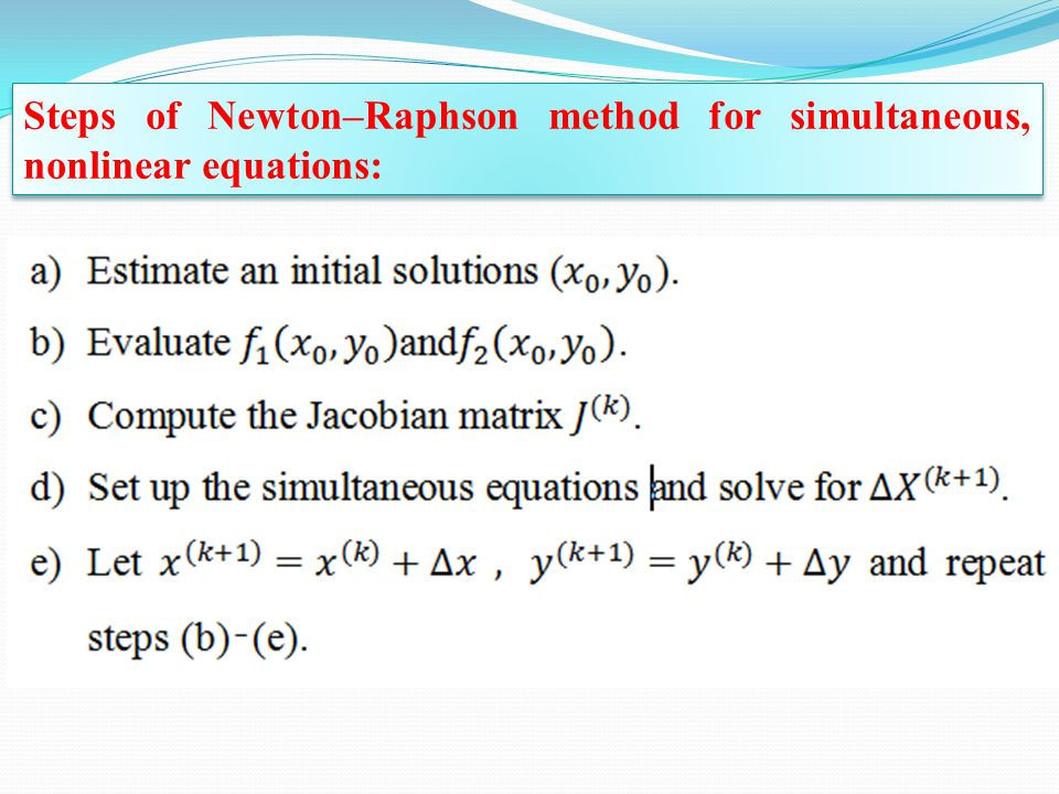 Steps of Newton–Raphson method for simultaneous, nonlinear equations:
