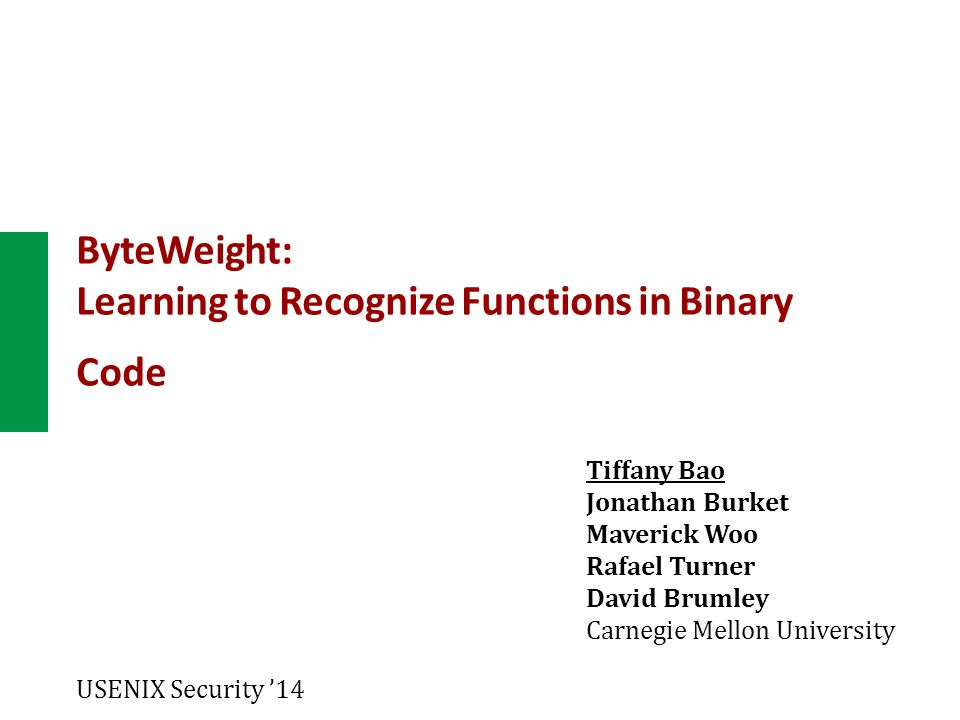 ByteWeight: Learning to Recognize Functions in Binary Code