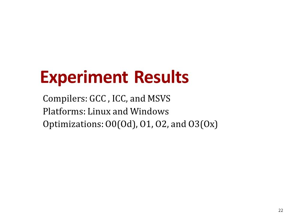Experiment Results Compilers: GCC , ICC, and MSVS