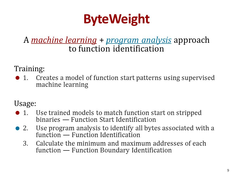 ByteWeight A machine learning + program analysis approach to function identification. Training: