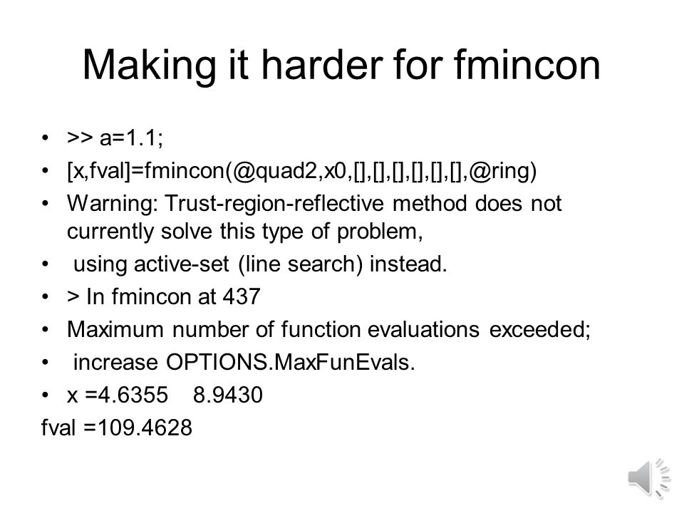 Making it harder for fmincon