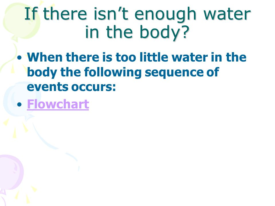 If there isn't enough water in the body