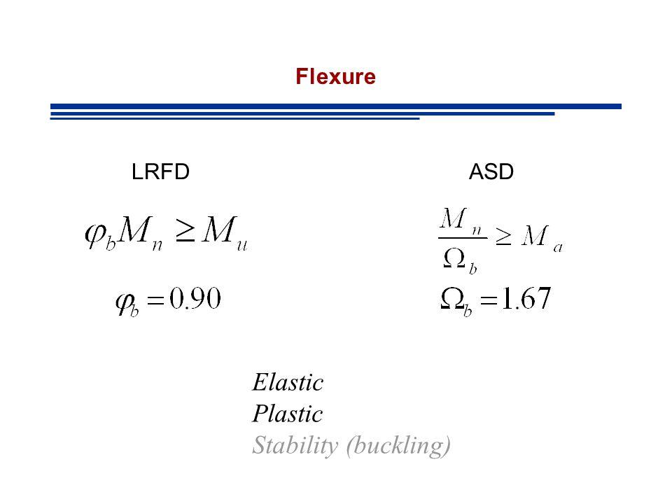 Flexure LRFD ASD Elastic Plastic Stability (buckling)