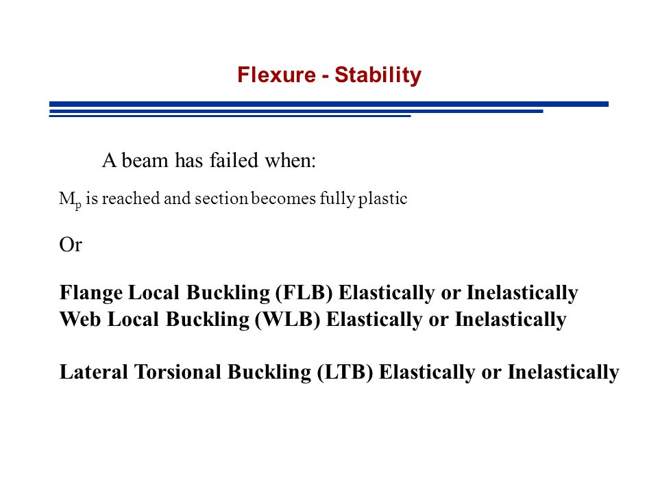 Flange Local Buckling (FLB) Elastically or Inelastically