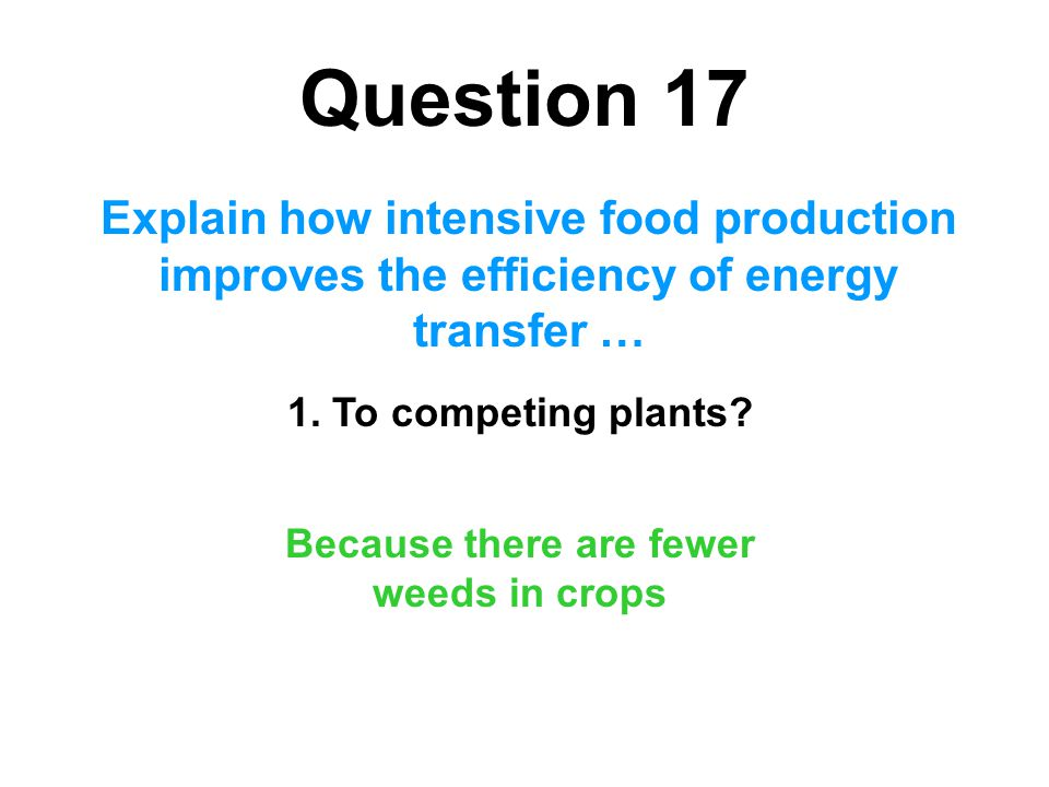 Because there are fewer weeds in crops