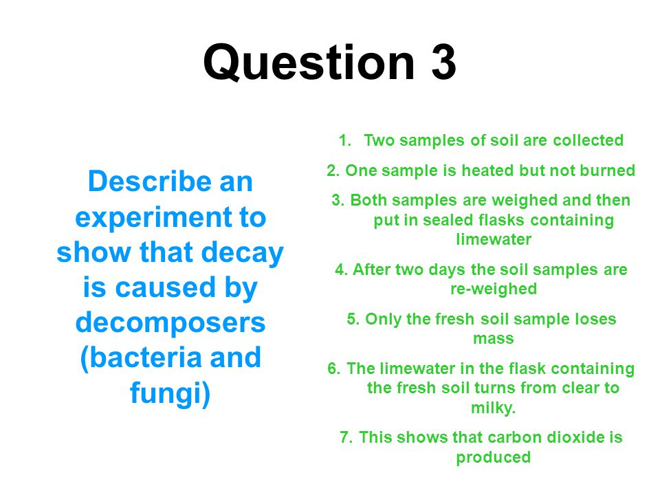 Question 3 Two samples of soil are collected. 2. One sample is heated but not burned.