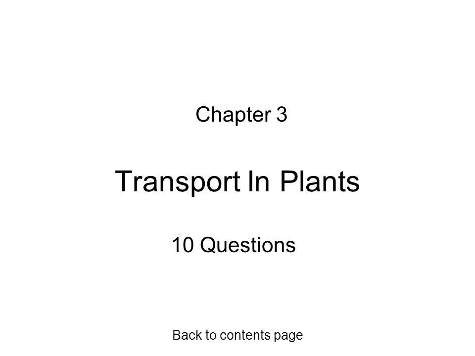 Chapter 3 Transport In Plants 10 Questions Back to contents page