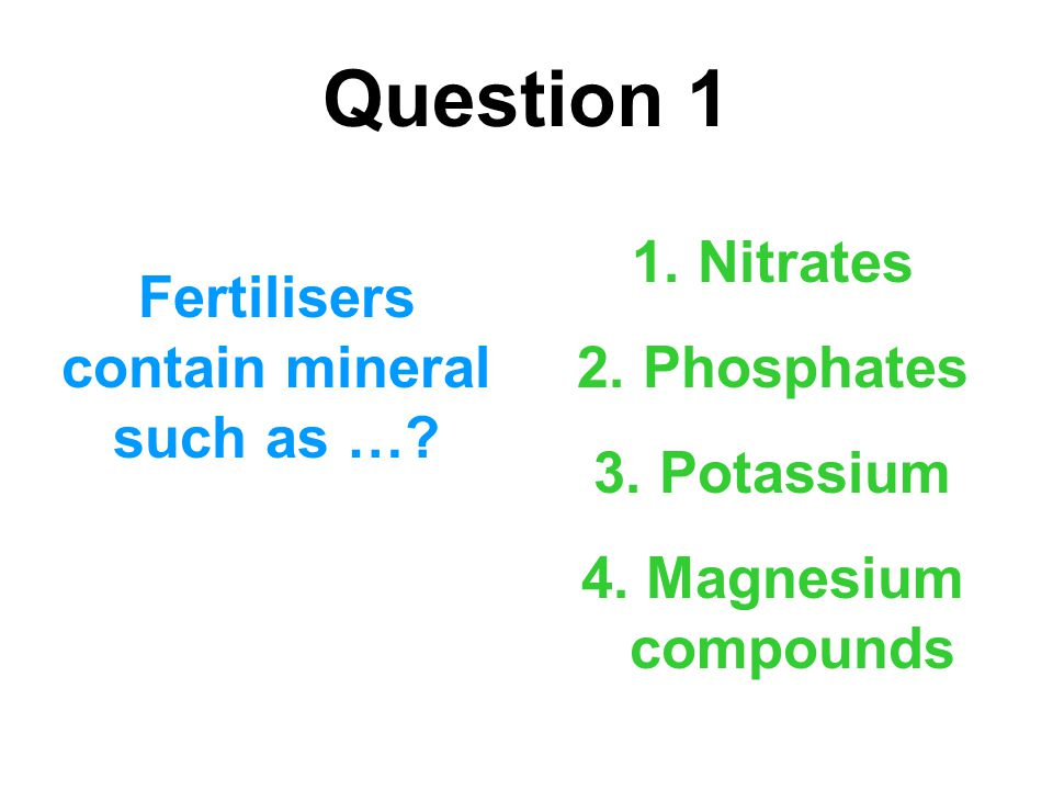 Fertilisers contain mineral such as …