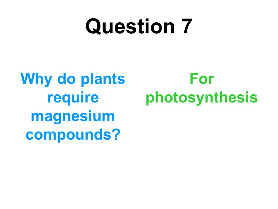 Why do plants require magnesium compounds
