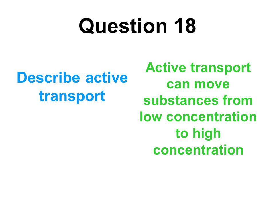 Describe active transport
