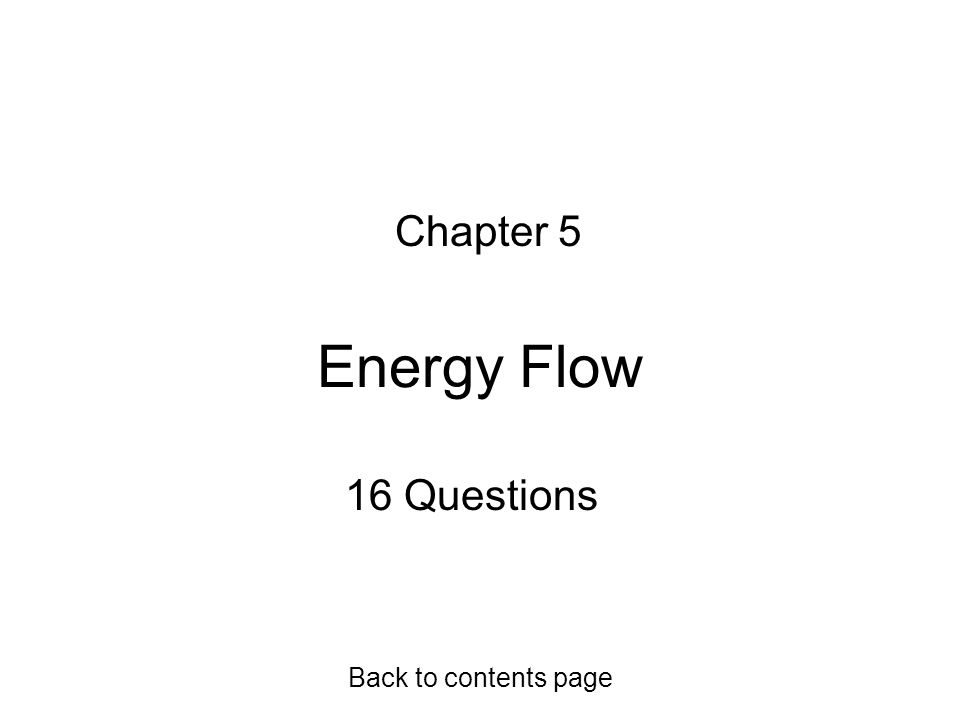 Chapter 5 Energy Flow 16 Questions Back to contents page