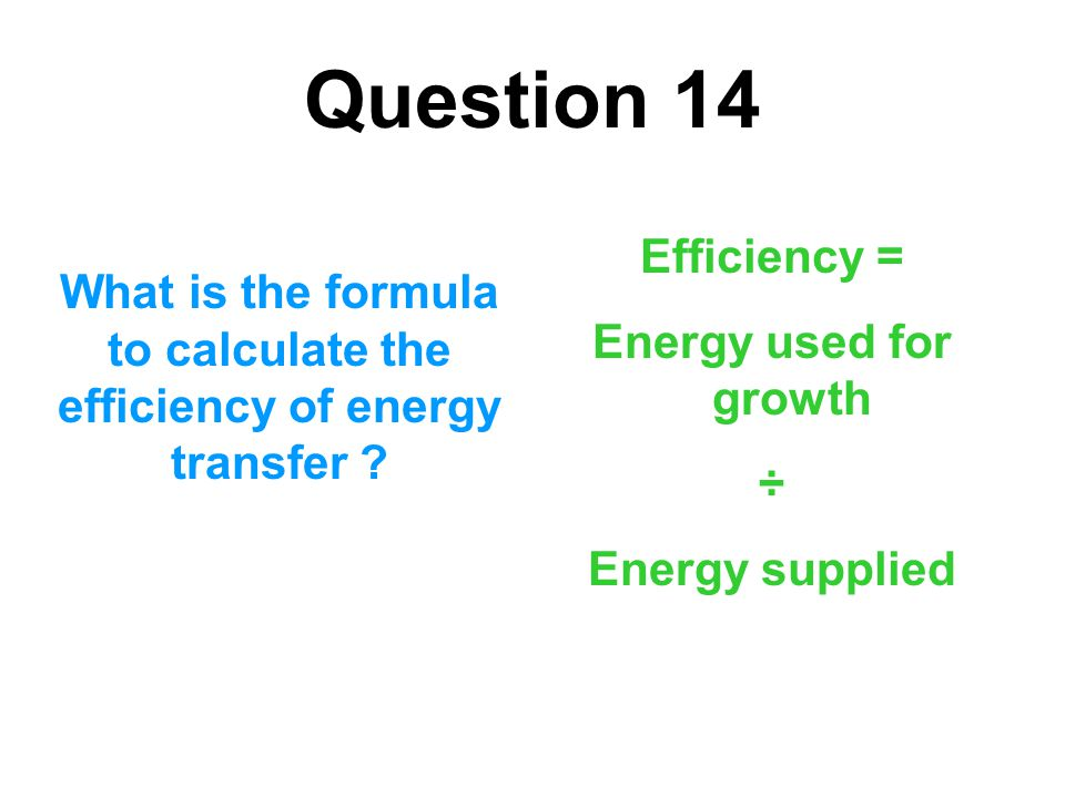 What is the formula to calculate the efficiency of energy transfer