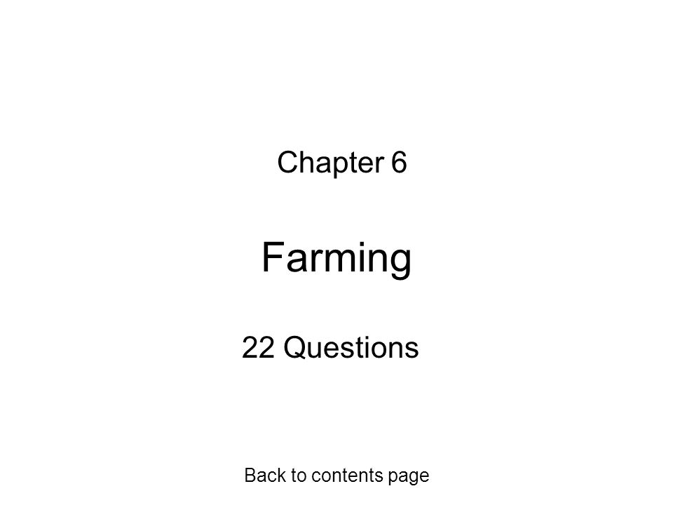 Chapter 6 Farming 22 Questions Back to contents page