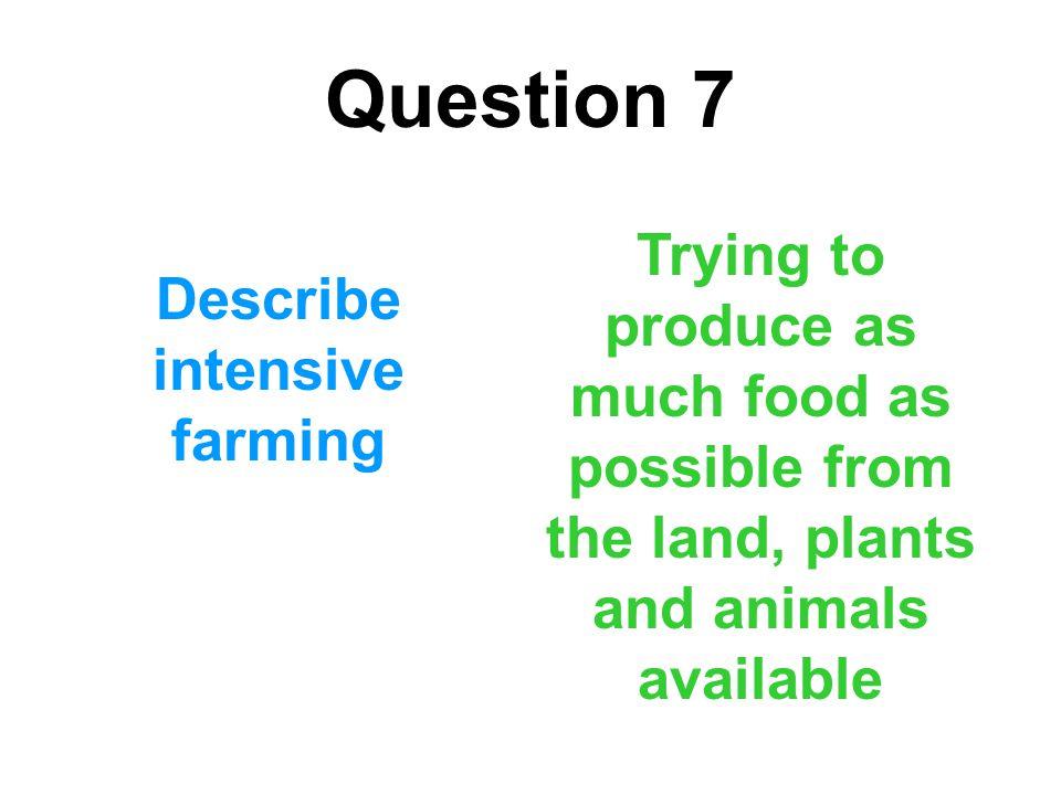 Describe intensive farming