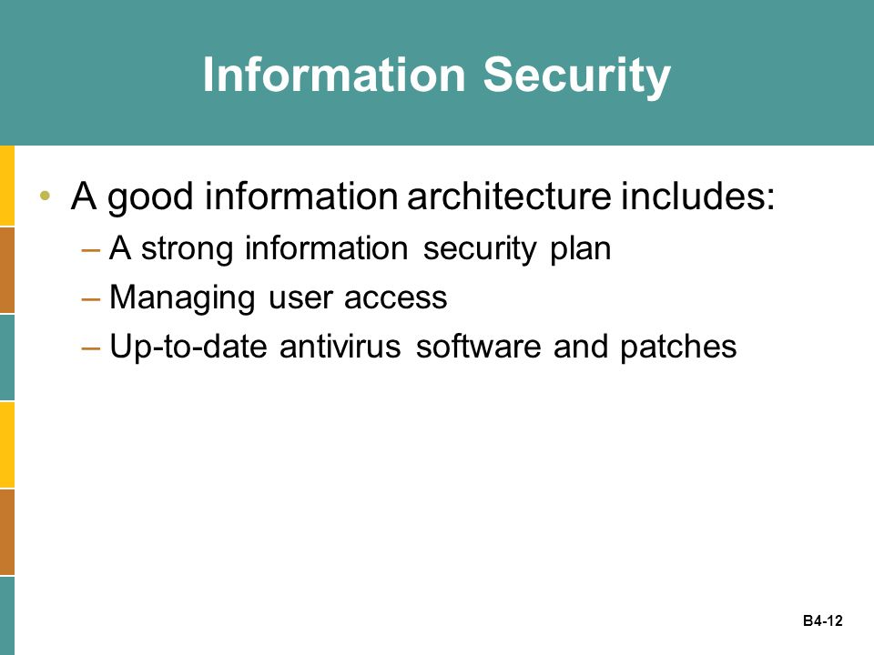 Information Security A good information architecture includes: