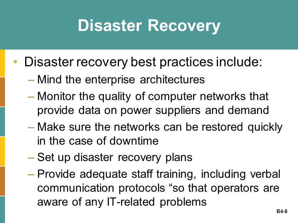 Disaster Recovery Disaster recovery best practices include:
