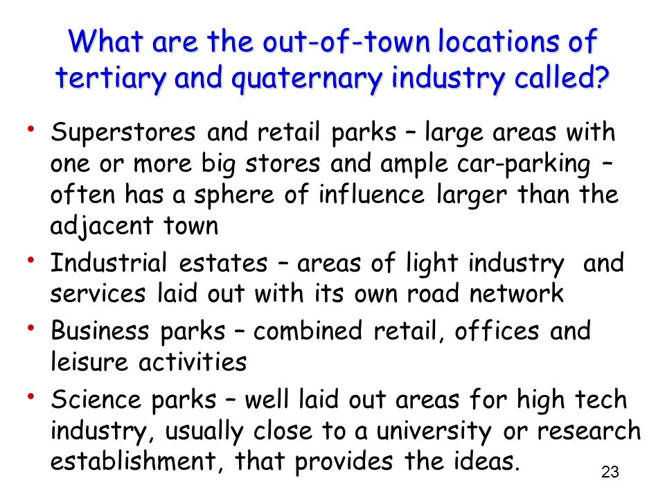 What are the out-of-town locations of tertiary and quaternary industry called