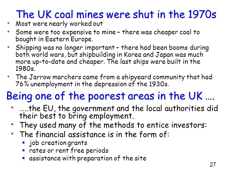 The UK coal mines were shut in the 1970s
