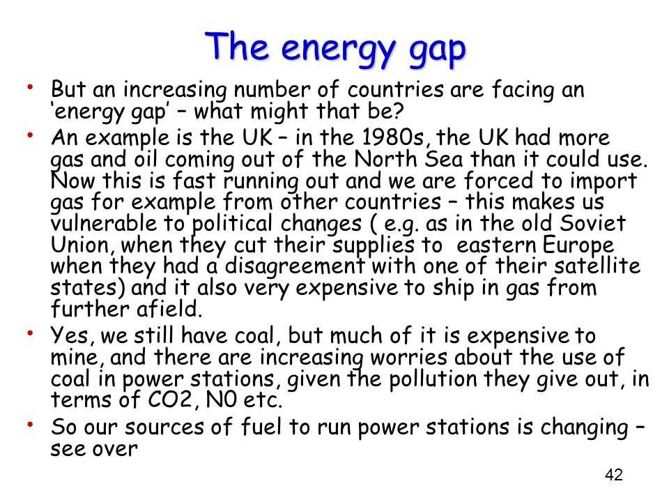The energy gap But an increasing number of countries are facing an 'energy gap' – what might that be