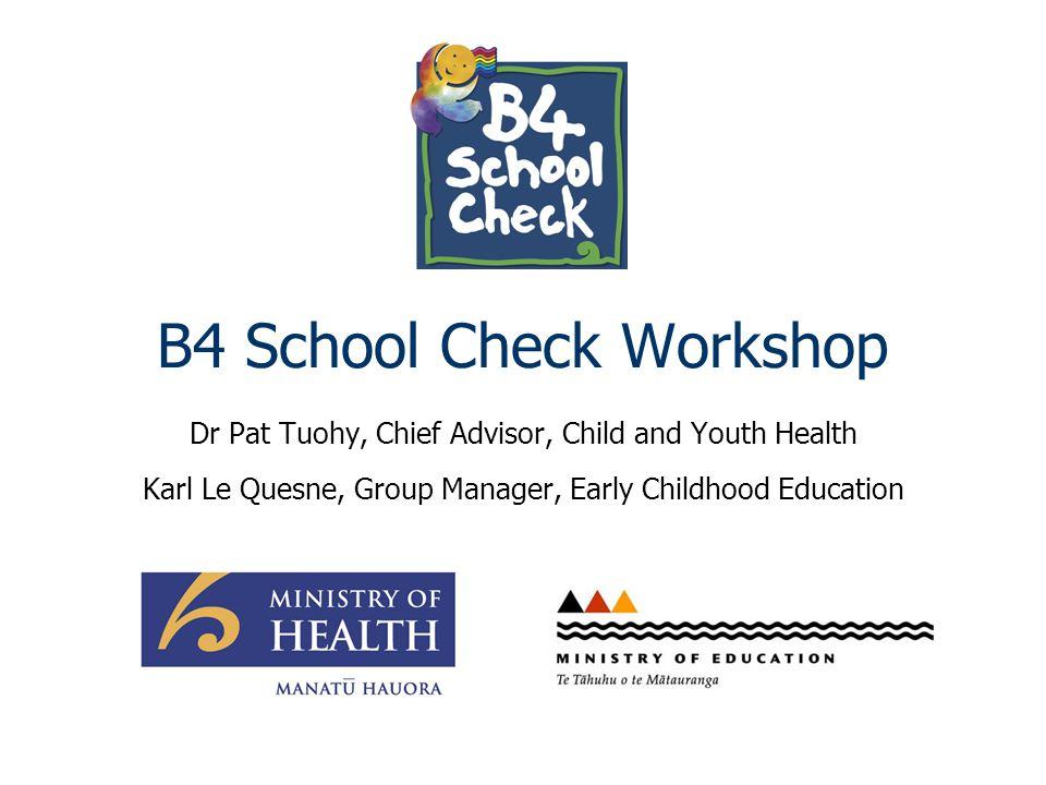 B4 School Check Workshop