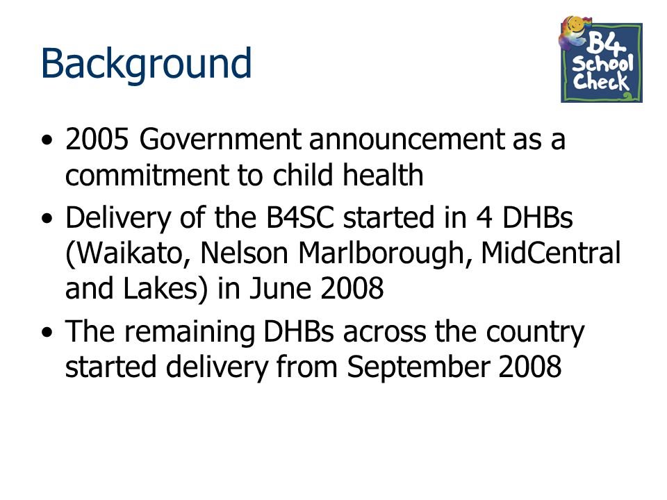 Background 2005 Government announcement as a commitment to child health.