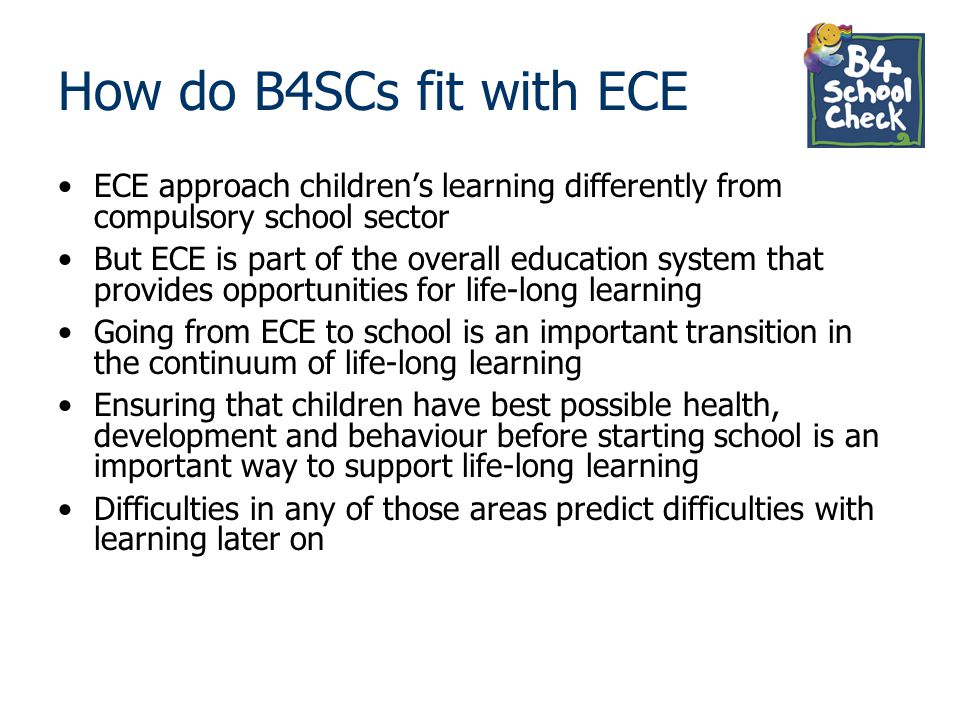 How do B4SCs fit with ECE ECE approach children's learning differently from compulsory school sector.