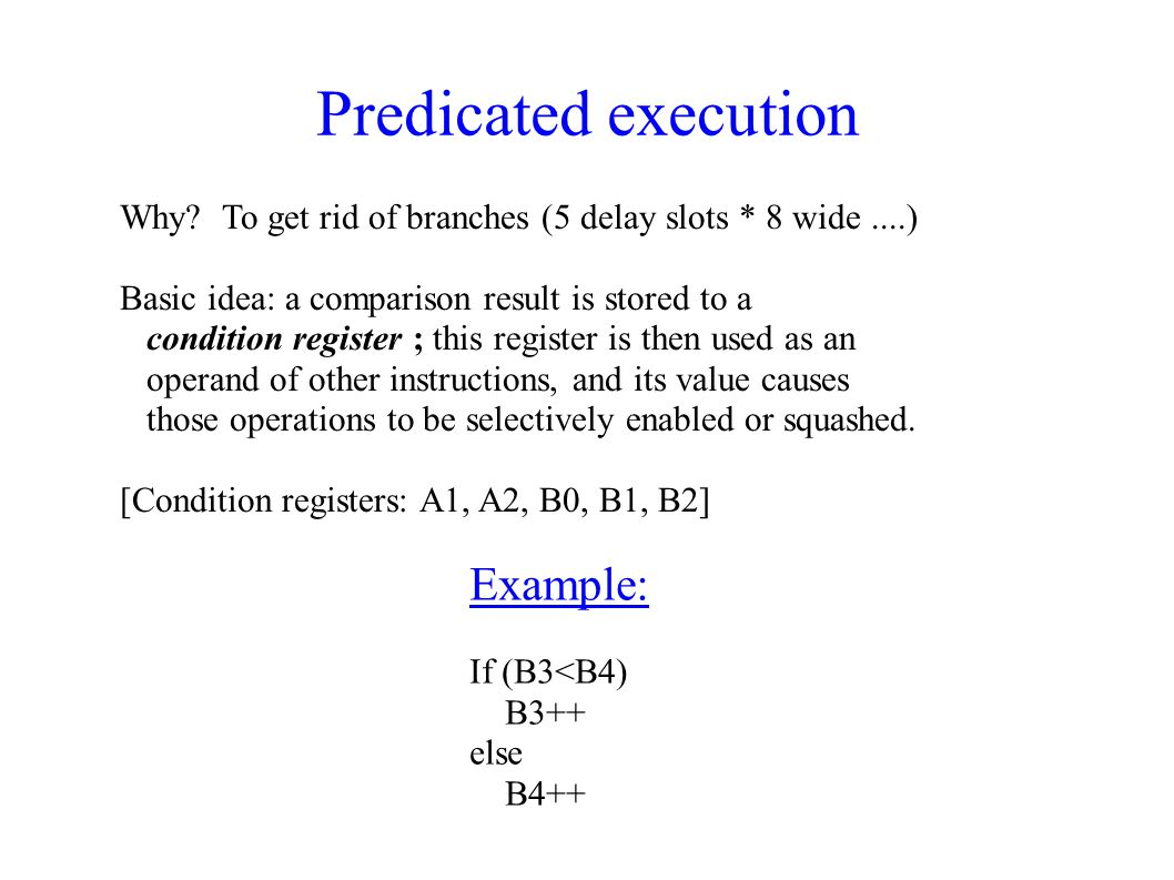Predicated execution Example: