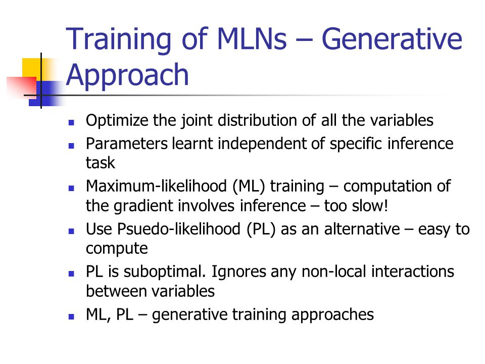 Training of MLNs – Generative Approach