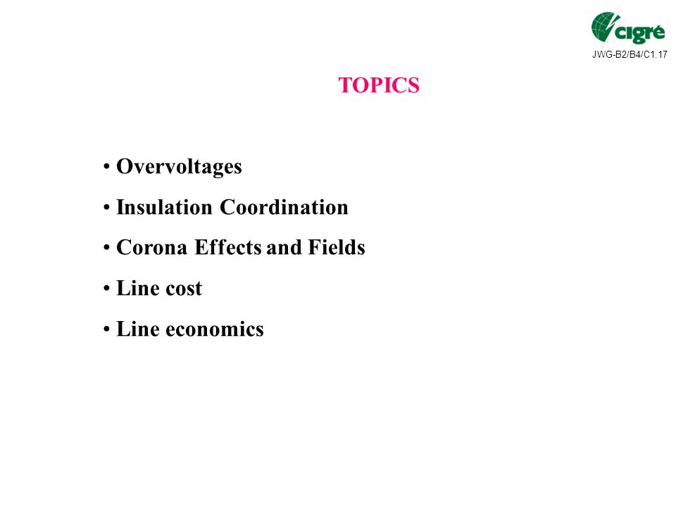 TOPICS Overvoltages Insulation Coordination Corona Effects and Fields Line cost Line economics