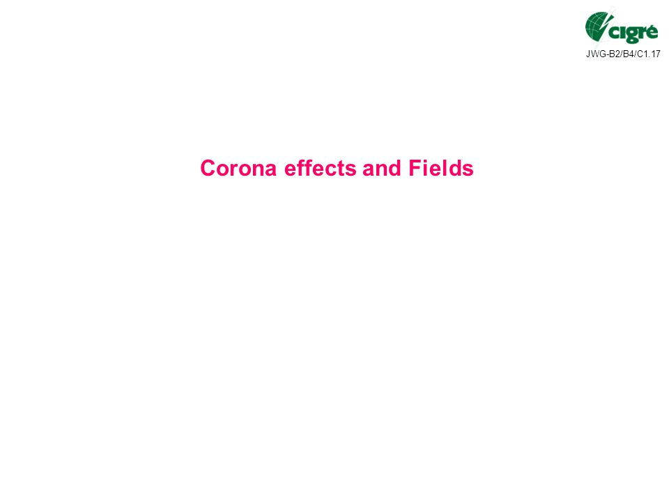 Corona effects and Fields