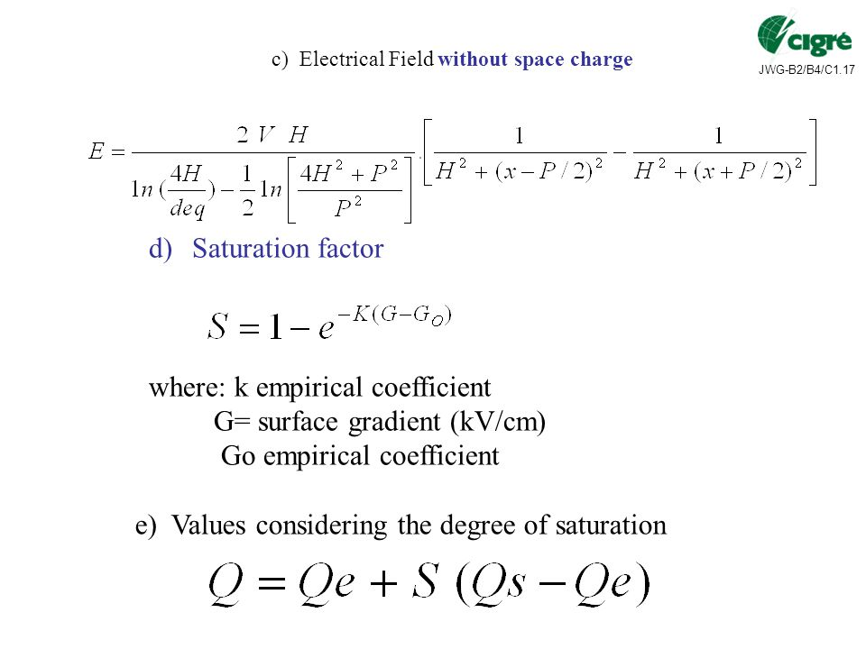 where: k empirical coefficient G= surface gradient (kV/cm)