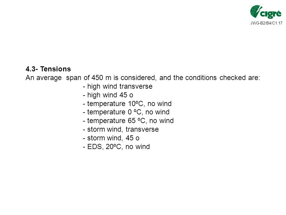 4.3- Tensions An average span of 450 m is considered, and the conditions checked are: - high wind transverse.