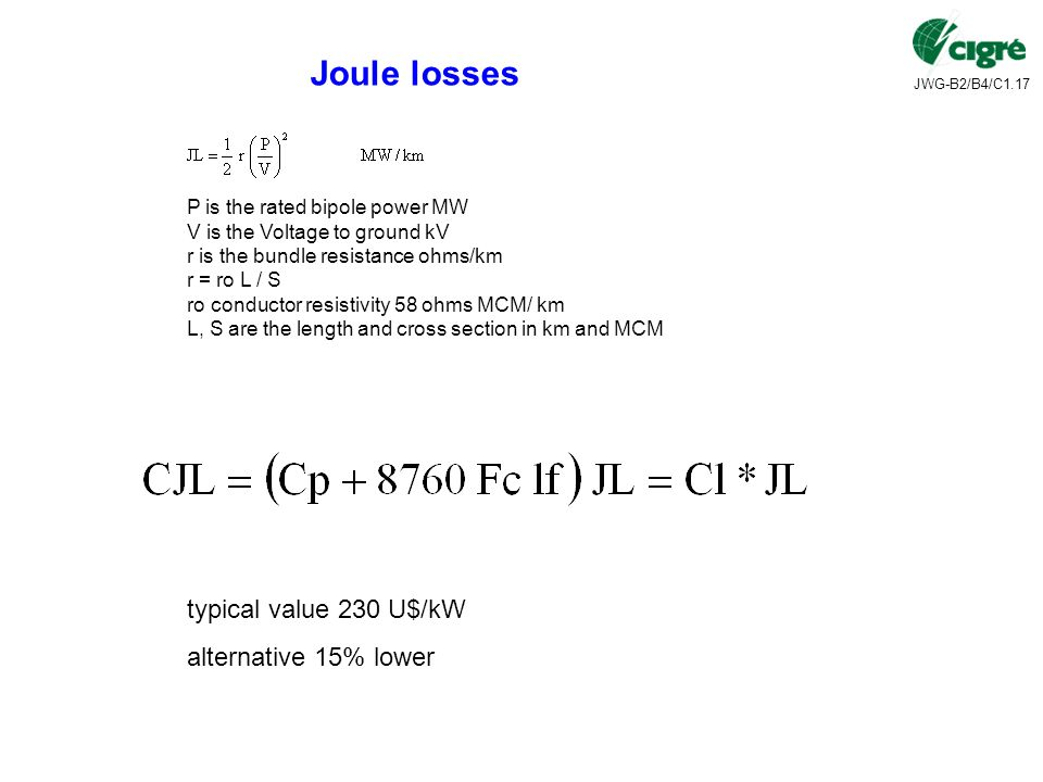 Joule losses typical value 230 U$/kW alternative 15% lower