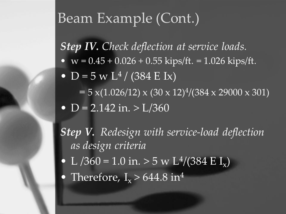 Beam Example (Cont.) Step IV. Check deflection at service loads.